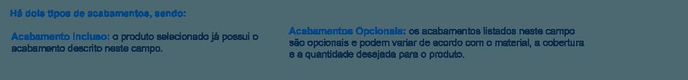 Acabamentos disponíveis para Adesivo Vinil